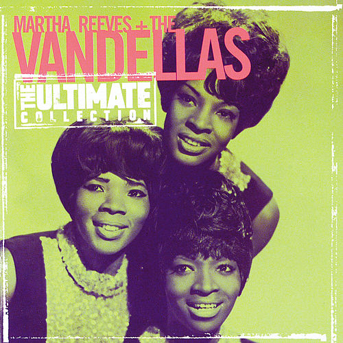 Ultimate Collection by Martha and the Vandellas