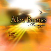 Mensajes by Alex Bueno