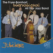 Jubilee by The Fryer-Barnhart International All Star Jazz Band