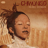 Rebel Woman by Chiwoniso