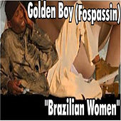 Brazilian women by Golden Boy (Fospassin)