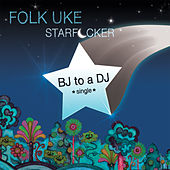 BJ to a DJ by Folk Uke