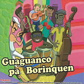 Guaguancó Pa' Borinquen by Various Artists