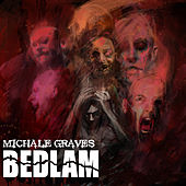 Bedlam by Michale Graves