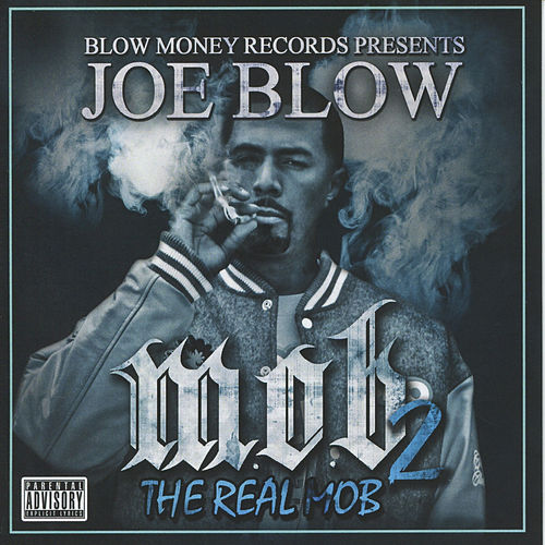 M.O.B. 2 (The Real Mob) by Joe Blow