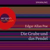 Die Grube und das Pendel (Ungekürzte Lesung) by Edgar Allan Poe
