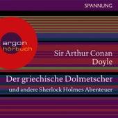 Der griechische Dolmetscher und andere Sherlock Holmes Abenteuer (Ungekürzte Lesung) by Sir Arthur Conan Doyle