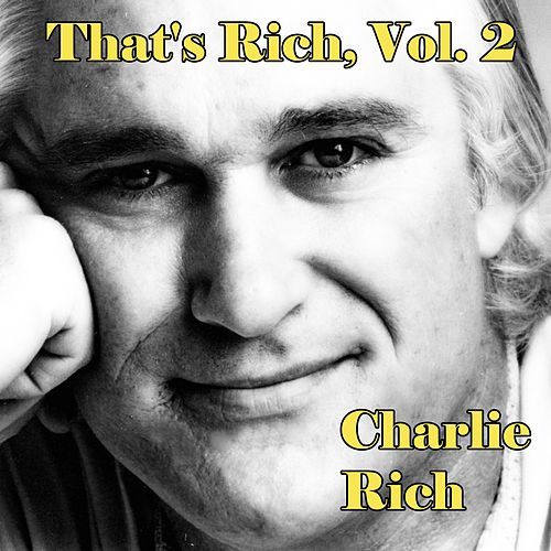 That's Rich, Vol. 2 by Charlie Rich