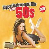 Biggest Instrumental Hits Of The 50s by Various Artists