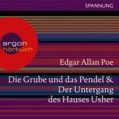 Die Grube und das Pendel / Der Untergang des Hauses Usher (Ungekürzte Lesung) by Edgar Allan Poe