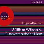 William Wilson / Das verräterische Herz (Ungekürzte Lesung) by Edgar Allan Poe