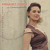 Mirianês Zabot Canta Gonzaguinha - Pegou um Sonho e Partiu by Mirianês Zabot