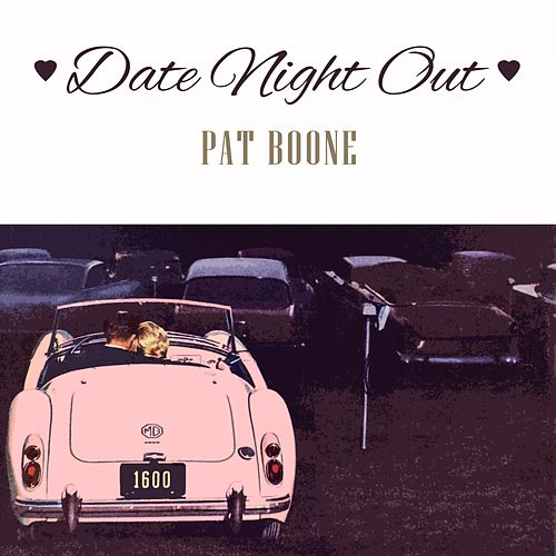Date Night Out von Pat Boone