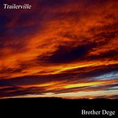 Trailerville by Brother Dege