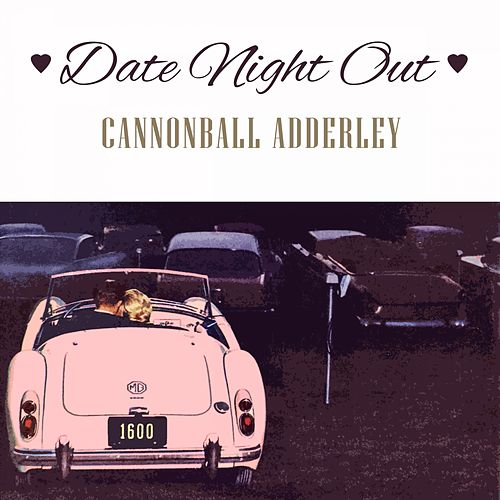 Date Night Out von Cannonball Adderley