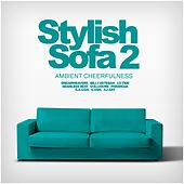 Stylish Sofa, Vol. 2: Ambient Cheerfulness - EP by Various Artists