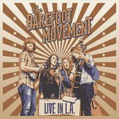 Live in L.A. by The Barefoot Movement