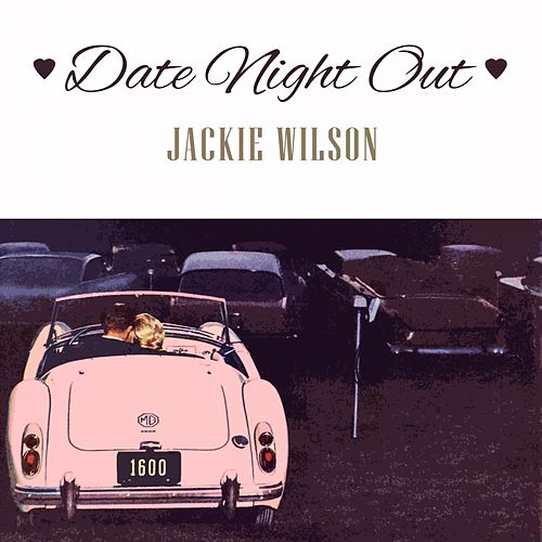 Date Night Out von Jackie Wilson