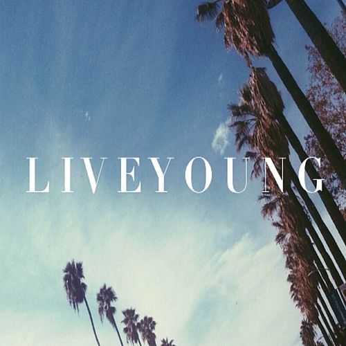 Live Young by Bad Influence