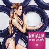 No Fui Una Mas by Natalia