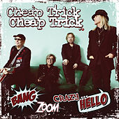 Bang, Zoom, Crazy…Hello von Cheap Trick