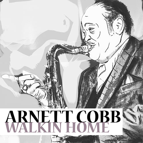 Walkin' Home by Arnett Cobb