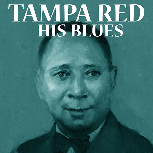 His Blues by Tampa Red
