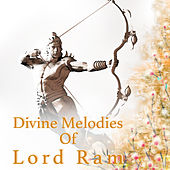 Divine Melodies of Lord Ram by Various Artists