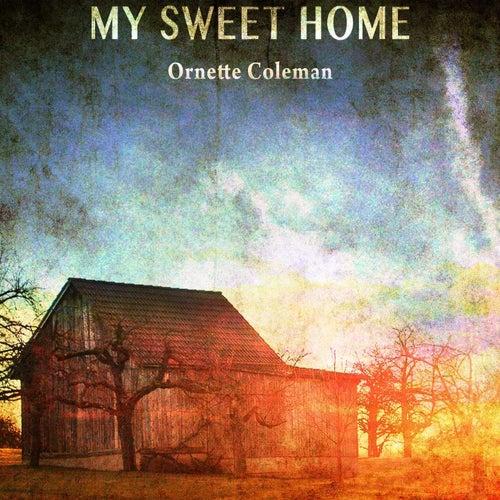 My Sweet Home von Ornette Coleman