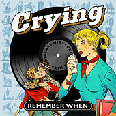 Crying - Remember When von Various Artists