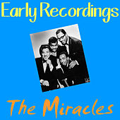 Early Recordings von The Miracles