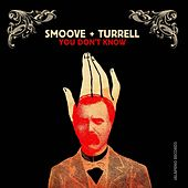 You Don't Know - EP by Smoove & Turrell