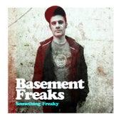 Something Freaky by Basement Freaks