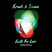Built for Love (feat. Romanthony) by Kraak & Smaak