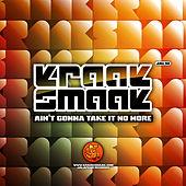 Ain't Gonna Take It No More - Single by Kraak & Smaak