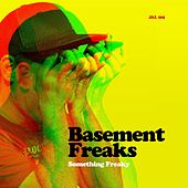 Something Freaky - EP by Basement Freaks
