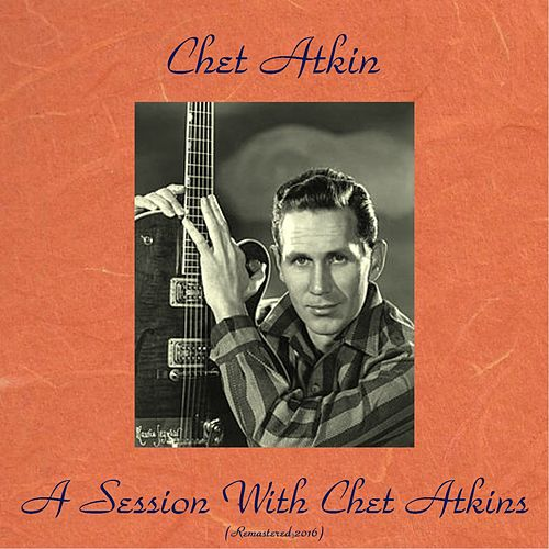 Session With Chet Atkins (Remastered 2016) von Chet Atkins