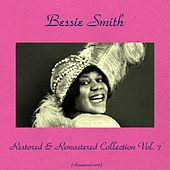 Bessie Smith Restored & Remastered Collection Vol. 7 (All Tracks Remastered 2016) by Bessie Smith