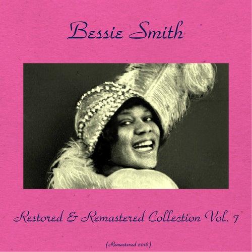 Bessie Smith Restored & Remastered Collection Vol. 7 (All Tracks Remastered 2016) von Bessie Smith