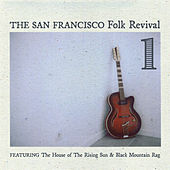 San Francisco Folk Revivial, Vol .1 von Various Artists