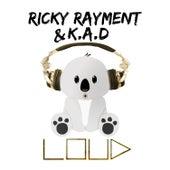 Loud by Kad