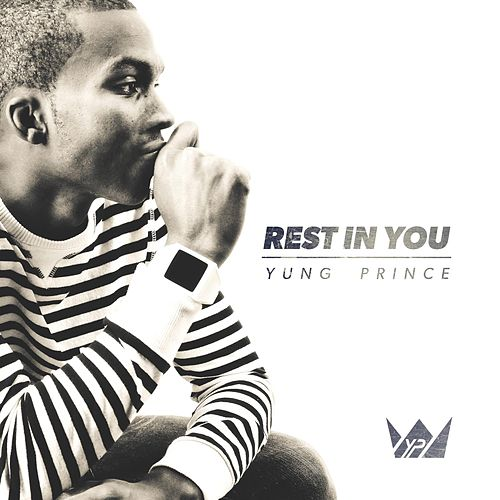 Rest in You by Yung Prince