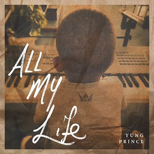 All My Life by Yung Prince