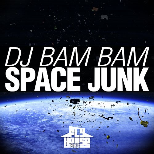 Space Junk by DJ Bam Bam