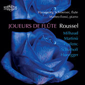 Roussel, Milhaud, Martinu, Poulenc, Schulhoff & Honegger: Music for Flute and Piano by Matteo Fossi