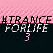 #tranceforlife, Vol. 3 by Various Artists