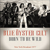 Born to Be Wild (Live) von Blue Oyster Cult