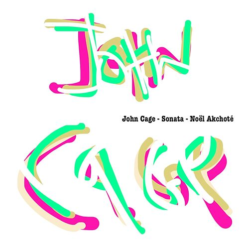 John Cage: Sonata (Arr. for Guitar) by Noel Akchoté