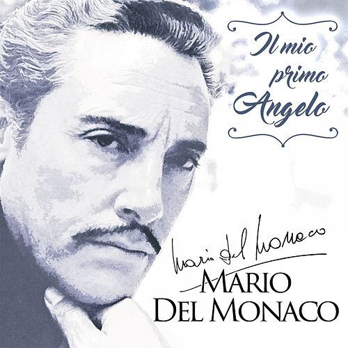 Il Mio Primo Angelo by Mario del Monaco