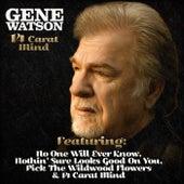 Gene Watson - 14 Carrat Mind by Gene Watson